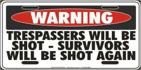SIGN_WARNING_TRESPASSERS_WILL_BE_SHOT