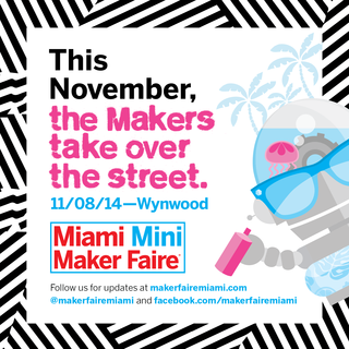 Miami Mini Maker Faire_teaser_2014